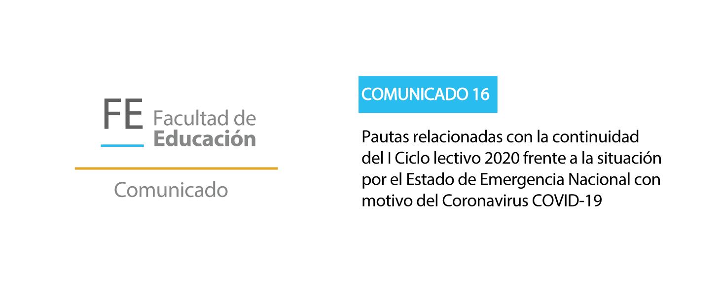 Comunicado 16 - Pautas relacionadas con la continuidad del I Ciclo lectivo 2020 frente a la situación por el Estado de Emergencia Nacional con motivo del Coronavirus COVID-19